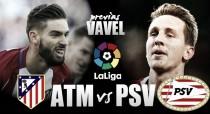 Atlético de Madrid - PSV: en busca de un nuevo borrón para el Atleti