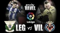 Previa Leganés - Villarreal: un triunfo para encauzar el rumbo