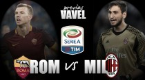Previa Roma - Milan: asalto al segundo puesto