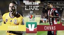 Resultado y goles del Tigres(3-0) Chivas de la Liga MX 2017