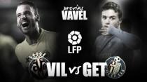 Villarreal CF - Getafe CF: sentenciar o sobrevivir