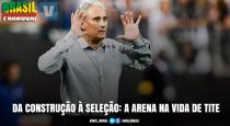 Da construção à seleção: como Arena Corinthians influenciou no caminho de Tite