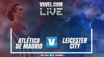 Atlético de Madrid empata com o Leicester fora e está na semi da Uefa Champions League (1-1)