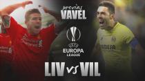 Liverpool - Villarreal: la gloria a un solo paso