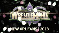 Wrestlemania 34 tendrá su sede en Nueva Orleans