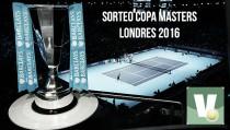 Así fue el sorteo de Copa Masters de Londres 2016