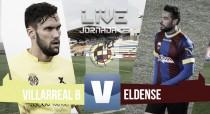 Villarreal 'B' vs Eldense en directo online en Segunda B 2015