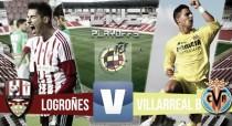 Villarreal B- UD Logroñés en vivo y en directo en Playoff Segunda B 2016