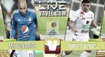 Resultado Millonarios Vs Once Caldas por la Liga Águila 2016-II (1-1)