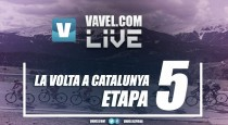Etapa 5 de la Volta a Catalunya en vivo: Valls - Lo Port (Tortosa) 2017