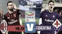 Milan - Fiorentina in diretta, Serie A 2016/17 LIVE (2-1): importante vittoria rossonera