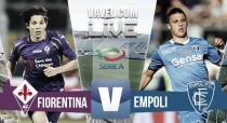 Partita Fiorentina - Empoli (2-2) in diretta, Serie A 2015/16 live