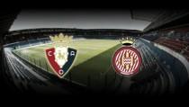 Previa Girona - Osasuna: perder no es una opción