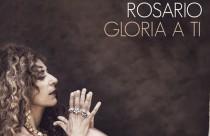 Gloria a Ti, Rosario