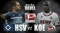 Hamburger SV vs 1. FC Köln Preview: Can the Dino end their poor run of form?