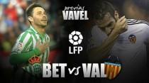 Real Betis - Valencia CF: desesperación y necesidad enfrentadas