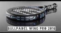 Hoy analizamos la Bullpadel Wing Pro 2016