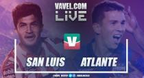 Resumen y goles del Atlético de San Luis 3-0 Atlante en Ida Semifinal Ascenso MX 2018