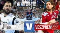 Kiel vs Veszprem en vivo y en directo online en la Champions League De Balonmano 2015