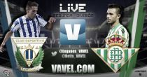 Leganés - Real Betis en directo online