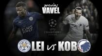 Leicester City vs FC Copenhague: el zorro defiende su guarida ante el león