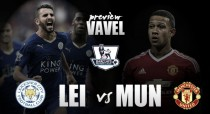 Leicester City vs Manchester United: Reds looking to go top against tough Foxes'