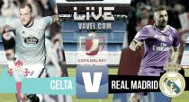 Partido Real Madrid vs Celta de Vigo en vivo y en directo online en Copa del Rey 2016