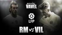 Real Madrid CF - Villarreal CF: ataque a los titanes