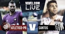 Resultado Atlético-PR x Santos no Brasileirão (1-0)