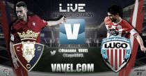 Osasuna - Lugo en directo online (0-2)