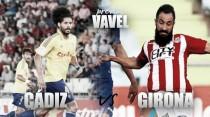 Previa Cádiz CF - Girona FC: Carranza como antídoto