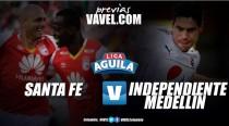 Santa Fe quiere retomar el camino; Medellín tratará de impedirlo