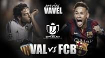 Valencia - FC Barcelona: Récords y ultimátums en una semifinal decidida