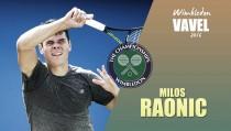 Wimbledon 2016. Milos Raonic: con el objetivo de hacer algo grande