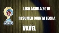 Liga Águila 2016-II: Resumen de la quinta fecha