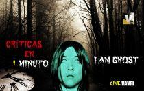 Críticas en un minuto: 'I Am Ghost'