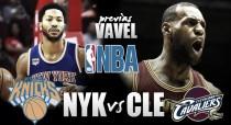 Previa New York Knicks - Cleveland Cavaliers: el campeón y sus anillos contra el eterno aspirante
