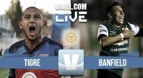 Tigre vs Banfield en vivo online por Torneo de la Independencia