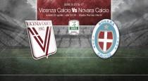 Serie B, verso Vicenza-Novara: Torrente tenuto a vincere. Boscaglia per centrare i playoff
