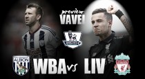 West Bromwich Albion - Liverpool preview: Baggies look to end campaign on high