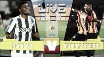 Atlético Nacional vs Águilas Pereira, Liga Águila 2015 en vivo y en directo online (1-0)