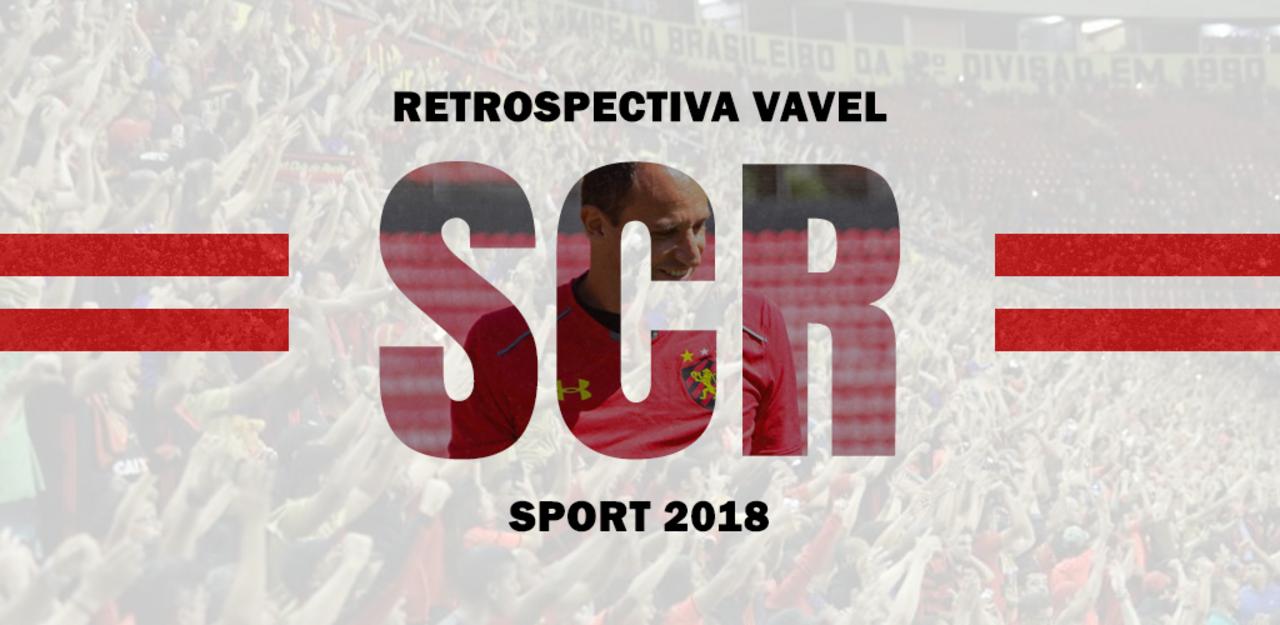 Retrospectiva VAVEL: Um ano para o Sport (nunca) esquecer