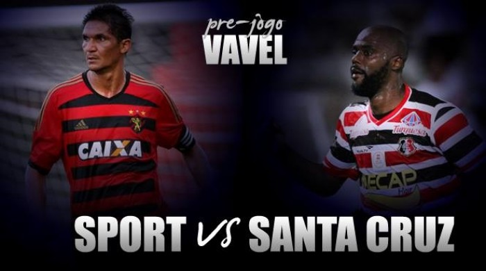Em desvantagem, Sport encara embalado Santa Cruz para voltar a ser campeão em casa