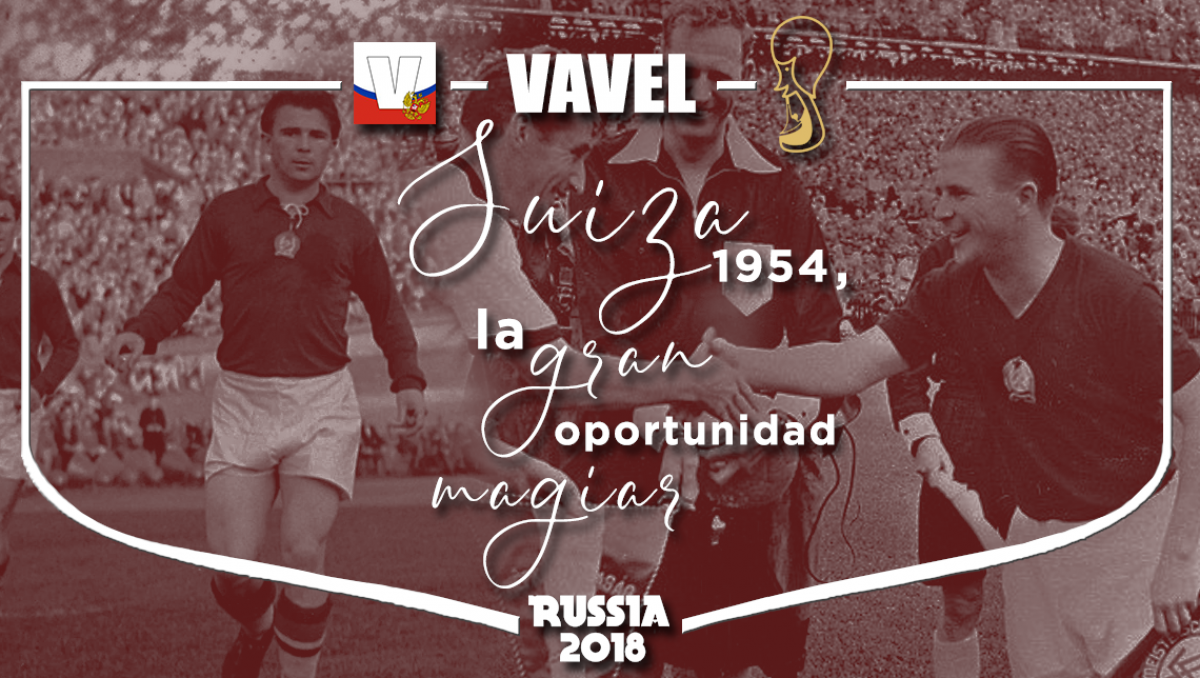 Suiza 1954, la gran oportunidad magiar
