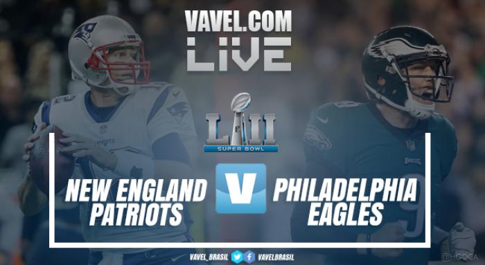 Resultado Super Bowl LII: Philadelphia Eagles x New England Patriots (41-33)