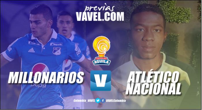 Previa Millonarios - Atlético Nacional: Duelo de campeones para abrir el año futbolero