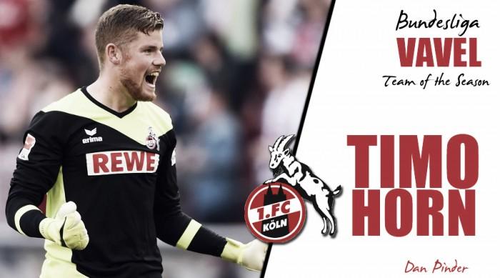 VAVEL Bundesliga Team of the Season - Timo Horn: 1. FC Köln's saviour