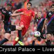 Live Premier League : Crystal Palace - Liverpool, le match en direct