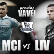 Manchester City-Liverpool: Las ganas de vencer contra la necesidad de hacerlo
