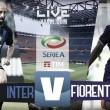 Inter - Fiorentina diretta, LIVE Serie A 2017/18 (20:45)